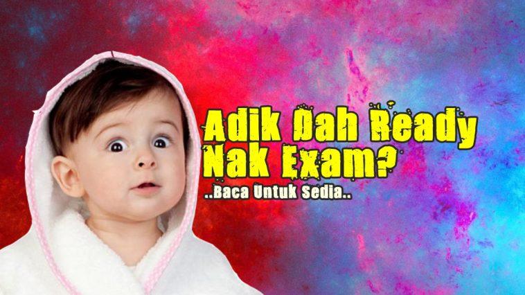 dah ready nak exam